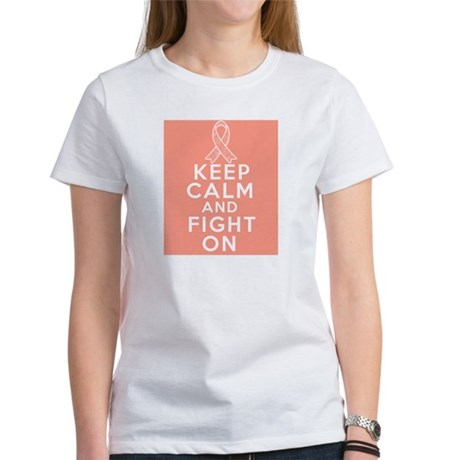 Endometrial Cancer Keep Calm Fight On Women's T-Sh