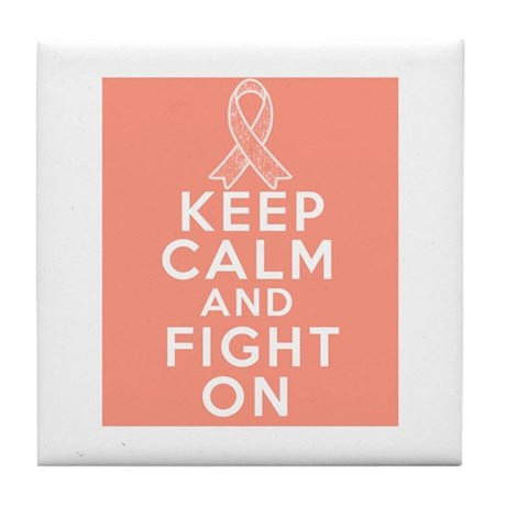 Endometrial Cancer Keep Calm Fight On Tile Coaster