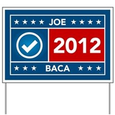 Joe Baca Yard Sign