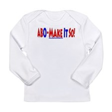 ABO - Make It So! Long Sleeve Infant T-Shirt