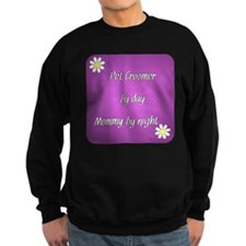Pet Groomer by day Mommy by night Sweatshirt