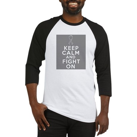 Brain Cancer Keep Calm Fight On Baseball Jersey