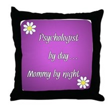 Psychologist by day Mommy by night Throw Pillow