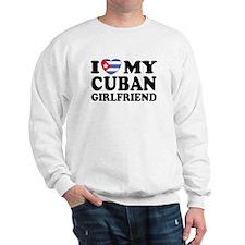 I Love My Cuban Girlfriend Sweatshirt