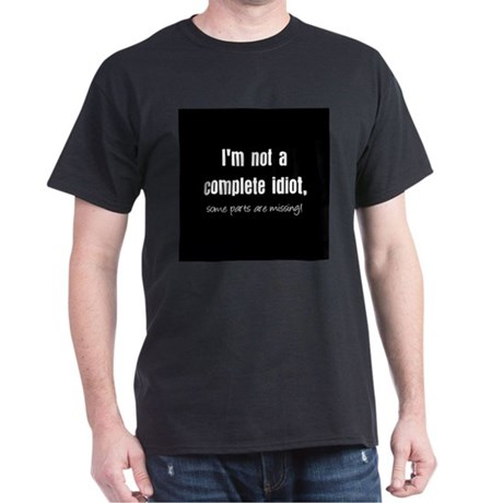 Complete Idiot Black T-Shirt