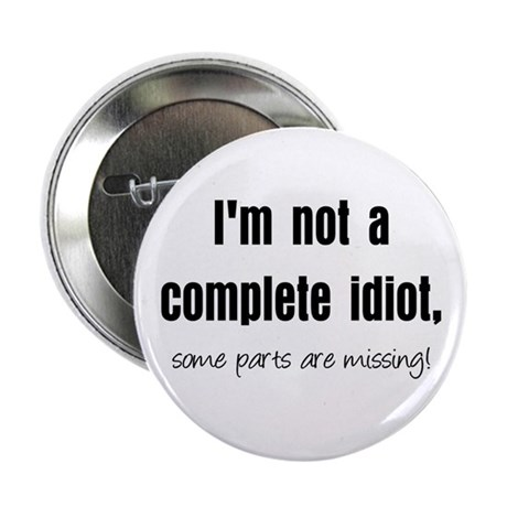 "Complete Idiot 2.25"" Button (10 pack)"