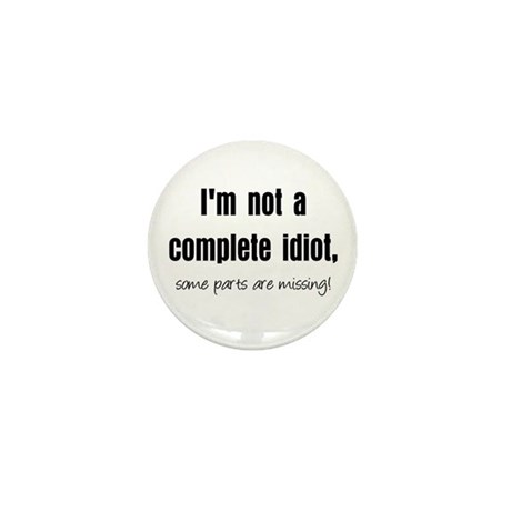 Complete Idiot Mini Button (10 pack)
