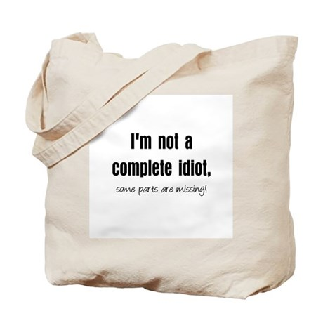 Complete Idiot Tote Bag
