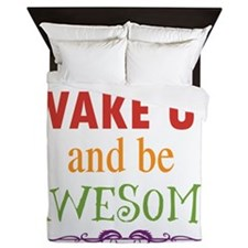 Wake Up and Be Awesome Queen Duvet