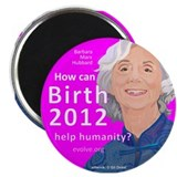 "Barbara Marx Hubbard, Birth 2012, 2.25"" Magnet (10"