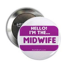 "I'm the midwife nametag 2.25"" Button (10 pack)"