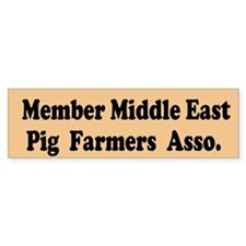 Member Middle East Pig Farmers Bumper Sticker