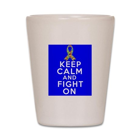 Autism Keep Calm and Fight On Shot Glass