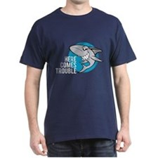 Shark- Here comes trouble T-Shirt