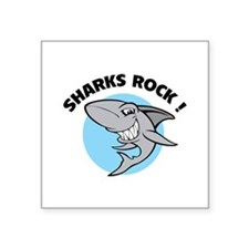 "Sharks rock! Square Sticker 3"" x 3"""