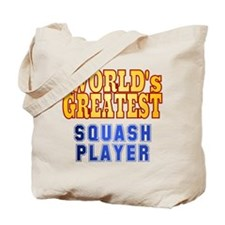 World's Greatest Squash Player Tote Bag