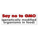 Say no to GMO - Bumper Sticker