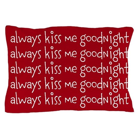 Kiss Me Goodnight Pillow Case