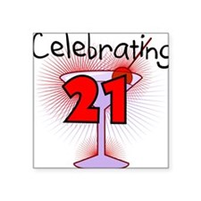"CELEBRATINGBDAY21.png Square Sticker 3"" x 3"""