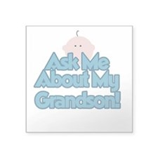 "Ask About My Grandson Square Sticker 3"" x 3"""