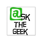 askthegeekshirt.png Square Sticker 3
