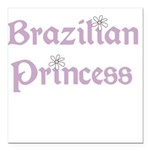 brazilianprincess.png Square Car Magnet 3