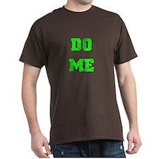 DO ME-LIME-DARK T-Shirt