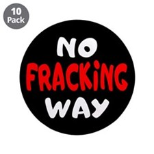 "`No Fracking Way 3.5"" Button (10 pack)"