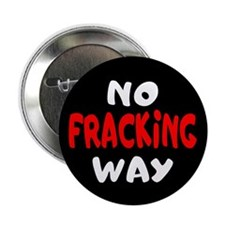 "`No Fracking Way 2.25"" Button (10 pack)"