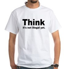 THINK ITS NOT ILLEGAL YET.png Shirt