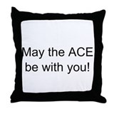 may the ace be with you Throw Pillow
