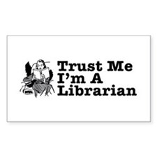 Trust Me I'm a Librarian Rectangle Bumper Stickers