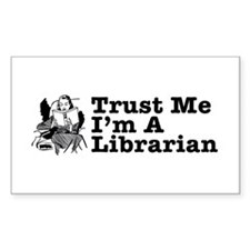 Trust Me I'm a Librarian Rectangle Decal