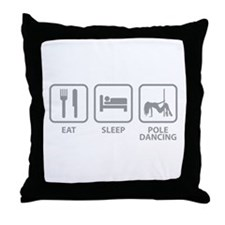 Eat Sleep Pole Dancing Throw Pillow