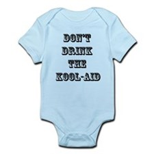 Don't Drink the Koolaid Infant Bodysuit