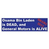 Bin Laden is dead, General Motors is alive Bumper Sticker