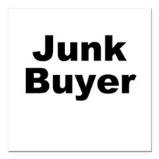 "Junk Buyer Square Car Magnet 3"" x 3"""