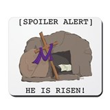 Spoiler Alert: He Is Risen! Mousepad