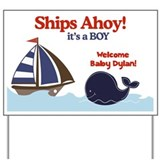 Ships Ahoy Baby Dylan Yard Sign