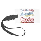 Incredible CAREGIVER.png Large Luggage Tag