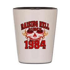 Raising Hell since 1984.png Shot Glass