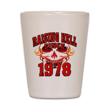 Raising Hell since 1978.png Shot Glass