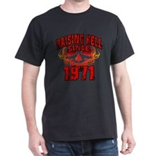 Raising Hell since 1971.png T-Shirt