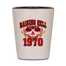 Raising Hell Since 1970 Shot Glass