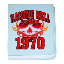 Raising Hell Since 1970 baby blanket