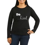 Be... Kind T-Shirt