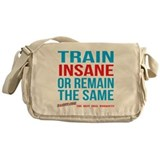 Train Insane Or Remain The Same Accessories Messen
