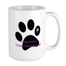 Proud to be a Foster Home Failure Large Mug