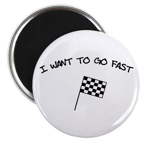 I Want To Go Fast Magnet