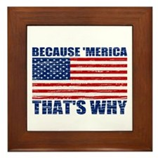 BECAUSE MERICA THATS WHY Framed Tile